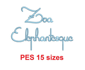 Zoa Elephantesque embroidery font PES format 15 Sizes 0.25, 0.5, 1, 1.5, 2, 2.5, 3, 3.5, 4, 4.5, 5, 5.5, 6, 6.5, and 7 inches
