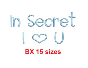 In Secret I Love You embroidery BX font Sizes 0.25 (1/4), 0.50 (1/2), 1, 1.5, 2, 2.5, 3, 3.5, 4, 4.5, 5, 5.5, 6, 6.5, and 7 inches