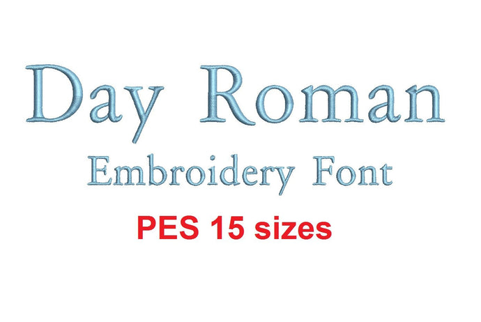 Day Roman embroidery font PES format 15 Sizes instant download 0.25, 0.5, 1, 1.5, 2, 2.5, 3, 3.5, 4, 4.5, 5, 5.5, 6, 6.5, and 7 inches