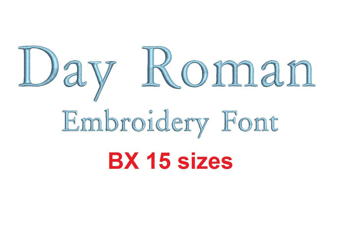 Day Roman embroidery BX font Sizes 0.25 (1/4), 0.50 (1/2), 1, 1.5, 2, 2.5, 3, 3.5, 4, 4.5, 5, 5.5, 6, 6.5, and 7 inches