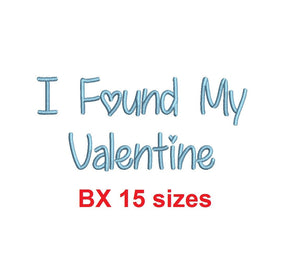 I Found My Valentine embroidery BX font Sizes 0.25 (1/4), 0.50 (1/2), 1, 1.5, 2, 2.5, 3, 3.5, 4, 4.5, 5, 5.5, 6, 6.5, 7""