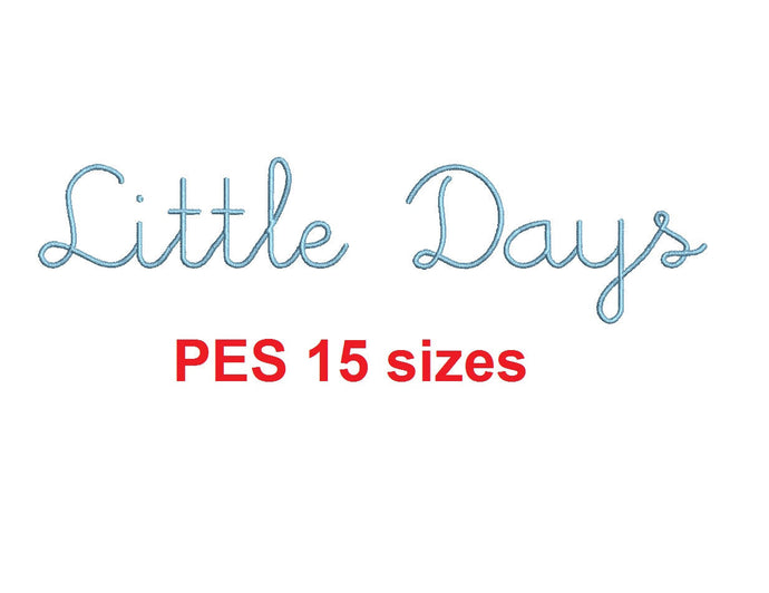 Little Days Script embroidery font PES format 15 Sizes 0.25 (1/4), 0.5 (1/2), 1, 1.5, 2, 2.5, 3, 3.5, 4, 4.5, 5, 5.5, 6, 6.5, and 7 inches