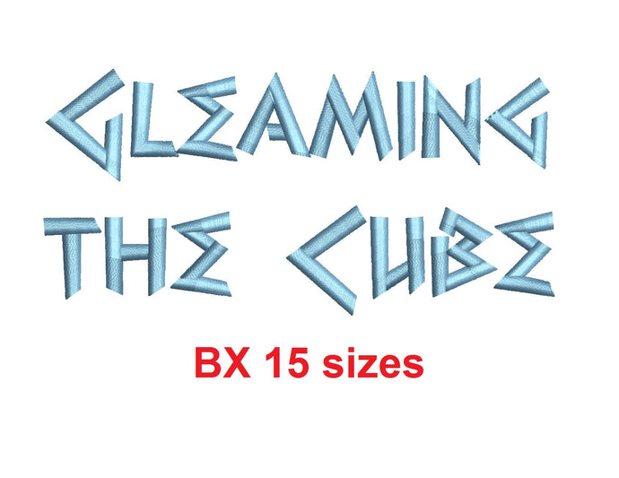 Gleaming the Cube™ embroidery BX font Sizes 0.25 (1/4), 0.50 (1/2), 1, 1.5, 2, 2.5, 3, 3.5, 4, 4.5, 5, 5.5, 6, 6.5, and 7 inches (RLA)