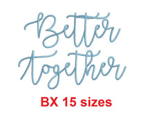 "Better Together embroidery BX font Sizes 0.25 (1/4), 0.50 (1/2), 1, 1.5, 2, 2.5, 3, 3.5, 4, 4.5, 5, 5.5, 6, 6.5, and 7"" (MHA)"