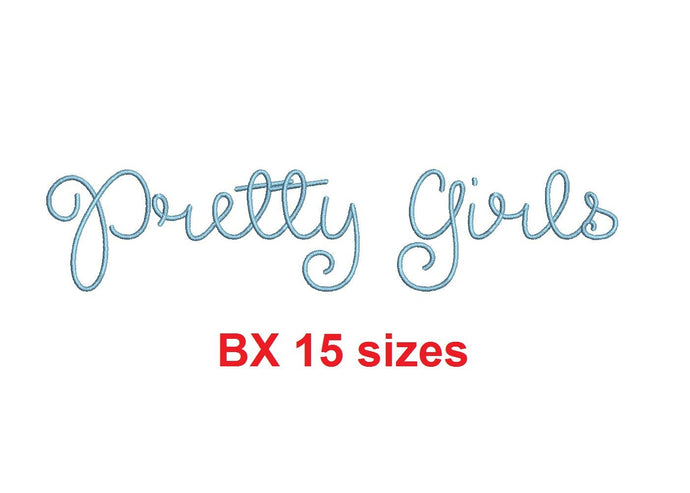 Pretty Girls embroidery BX font Sizes 0.25 (1/4), 0.50 (1/2), 1, 1.5, 2, 2.5, 3, 3.5, 4, 4.5, 5, 5.5, 6, 6.5, and 7
