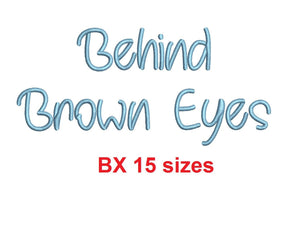 "Behind Brown Eyes embroidery BX font Sizes 0.25 (1/4), 0.50 (1/2), 1, 1.5, 2, 2.5, 3, 3.5, 4, 4.5, 5, 5.5, 6, 6.5, and 7"" (MHA)"