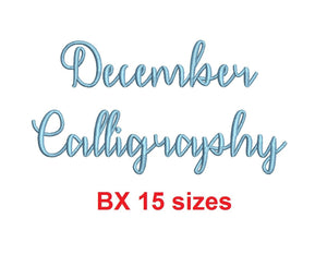 "December Calligraphy embroidery BX font Sizes 0.25 (1/4), 0.50 (1/2), 1, 1.5, 2, 2.5, 3, 3.5, 4, 4.5, 5, 5.5, 6, 6.5, and 7"" (MHA)"