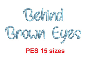 "Behind Brown Eyes  embroidery font PES format 15 Sizes 0.25 (1/4), 0.5 (1/2), 1, 1.5, 2, 2.5, 3, 3.5, 4, 4.5, 5, 5.5, 6, 6.5, and 7"" (MHA)"