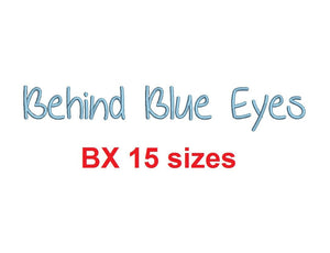 "Behind Blue Eyes embroidery BX font Sizes 0.25 (1/4), 0.50 (1/2), 1, 1.5, 2, 2.5, 3, 3.5, 4, 4.5, 5, 5.5, 6, 6.5, and 7"" (MHA)"