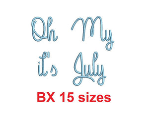 "Oh My it's July embroidery BX font Sizes 0.25 (1/4), 0.50 (1/2), 1, 1.5, 2, 2.5, 3, 3.5, 4, 4.5, 5, 5.5, 6, 6.5, and 7"" (MHA)"