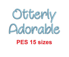 "Otterly Adorable embroidery font PES format 15 Sizes 0.25 (1/4), 0.5 (1/2), 1, 1.5, 2, 2.5, 3, 3.5, 4, 4.5, 5, 5.5, 6, 6.5, 7"" (MHA)"