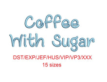 Coffee With Sugar embroidery font dst/exp/jef/hus/vip/vp3/xxx 15 sizes small to large (MHA)