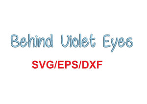 Behind Violet Eyes font svg/eps/dxf alphabet cutting files (MHA)