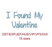 I Found My Valentine embroidery font dst/exp/jef/hus/vip/vp3/xxx 15 sizes small to large (MHA)