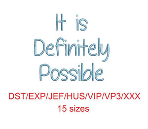 It is Definitely Possible embroidery font dst/exp/jef/hus/vip/vp3/xxx 15 sizes small to large (MHA)