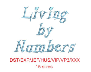 Living by Numbers™ embroidery font dst/exp/jef/hus/vip/vp3/xxx 15 sizes small to large (RLA)