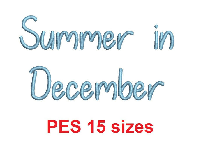 Summer in December embroidery font PES format 15 Sizes 0.25 (1/4), 0.5 (1/2), 1, 1.5, 2, 2.5, 3, 3.5, 4, 4.5, 5, 5.5, 6, 6.5, 7