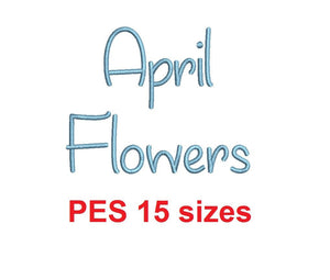"April Flowers embroidery font PES format 15 Sizes 0.25 (1/4), 0.5 (1/2), 1, 1.5, 2, 2.5, 3, 3.5, 4, 4.5, 5, 5.5, 6, 6.5, 7"" (MHA)"