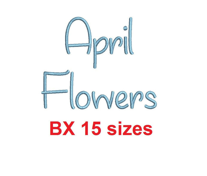 April Flowers embroidery BX font Sizes 0.25 (1/4), 0.50 (1/2), 1, 1.5, 2, 2.5, 3, 3.5, 4, 4.5, 5, 5.5, 6, 6.5, and 7