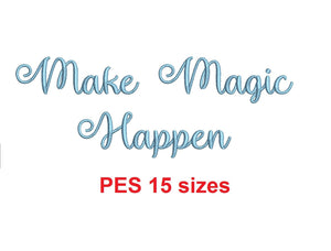 "Make Magic Happen embroidery font PES format 15 Sizes 0.25 (1/4), 0.5 (1/2), 1, 1.5, 2, 2.5, 3, 3.5, 4, 4.5, 5, 5.5, 6, 6.5, and 7"" (MHA)"