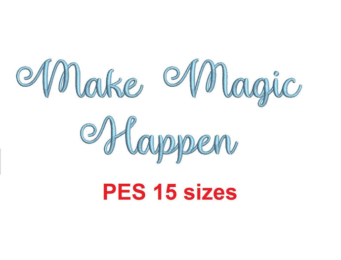 Make Magic Happen embroidery font PES format 15 Sizes 0.25 (1/4), 0.5 (1/2), 1, 1.5, 2, 2.5, 3, 3.5, 4, 4.5, 5, 5.5, 6, 6.5, and 7