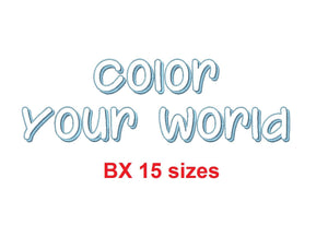 "Color Your World embroidery BX font Sizes 0.25 (1/4), 0.50 (1/2), 1, 1.5, 2, 2.5, 3, 3.5, 4, 4.5, 5, 5.5, 6, 6.5, and 7"" (MHA)"