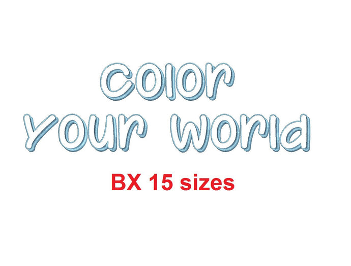 Color Your World embroidery BX font Sizes 0.25 (1/4), 0.50 (1/2), 1, 1.5, 2, 2.5, 3, 3.5, 4, 4.5, 5, 5.5, 6, 6.5, and 7