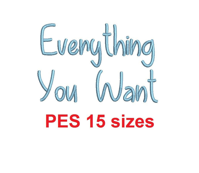 Everything You Want embroidery font PES 15 Sizes 0.25 (1/4), 0.5 (1/2), 1, 1.5, 2, 2.5, 3, 3.5, 4, 4.5, 5, 5.5, 6, 6.5, and 7