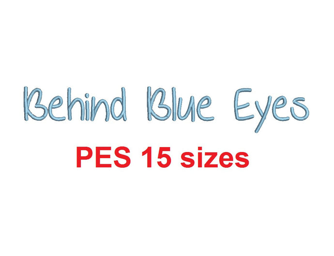 Behind Blue Eyes embroidery font PES 15 Sizes 0.25 (1/4), 0.5 (1/2), 1, 1.5, 2, 2.5, 3, 3.5, 4, 4.5, 5, 5.5, 6, 6.5, and 7