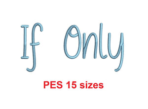 "If Only embroidery font PES format 15 Sizes 0.25 (1/4), 0.5 (1/2), 1, 1.5, 2, 2.5, 3, 3.5, 4, 4.5, 5, 5.5, 6, 6.5, 7"" (MHA)"