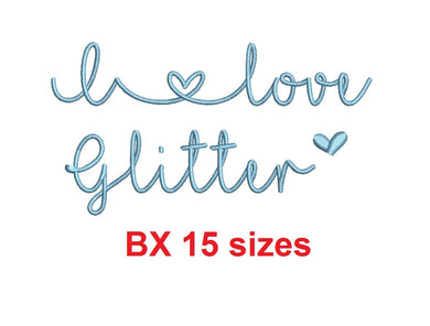 I Love Glitter embroidery BX font Sizes 0.25 (1/4), 0.50 (1/2), 1, 1.5, 2, 2.5, 3, 3.5, 4, 4.5, 5, 5.5, 6, 6.5, 7