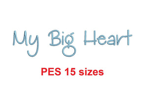 "My Big Heart embroidery font PES format 15 Sizes 0.25, 0.5, 1, 1.5, 2, 2.5, 3, 3.5, 4, 4.5, 5, 5.5, 6, 6.5, and 7"" (MHA)"