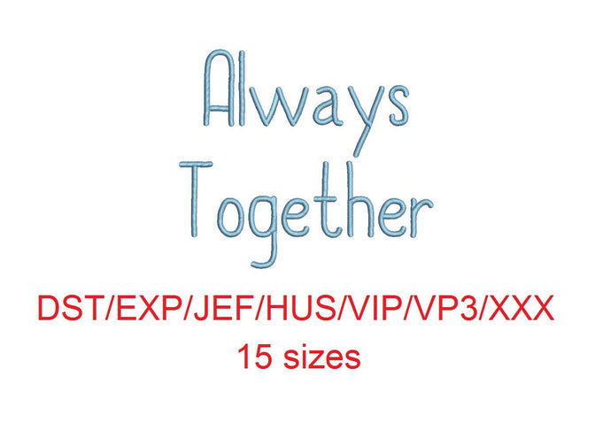 Always Together embroidery font dst/exp/jef/hus/vip/vp3/xxx 15 sizes small to large