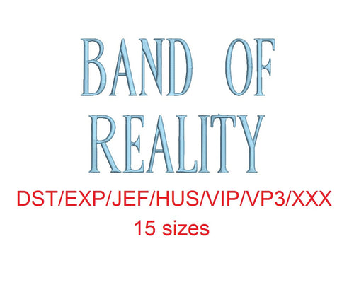 Band of Reality embroidery font dst/exp/jef/hus/vip/vp3/xxx 15 sizes small to large