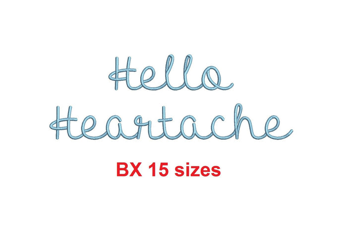 Hello Heartache embroidery BX font Sizes 0.25 (1/4), 0.50 (1/2), 1, 1.5, 2, 2.5, 3, 3.5, 4, 4.5, 5, 5.5, 6, 6.5, and 7