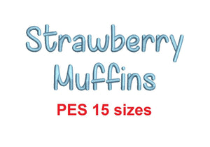"Strawberry Muffins embroidery font PES format 15 Sizes 0.25 (1/4), 0.5 (1/2), 1, 1.5, 2, 2.5, 3, 3.5, 4, 4.5, 5, 5.5, 6, 6.5, and 7"" (MHA)"