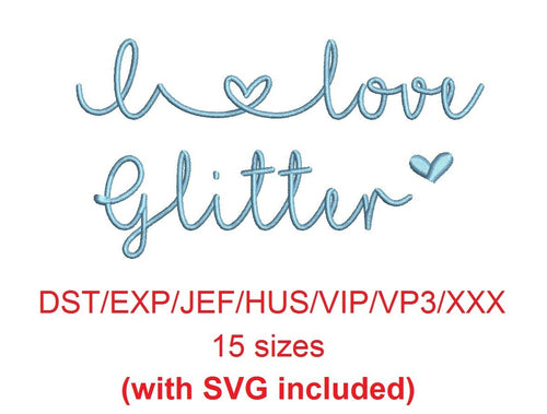 I Love Glitter embroidery font dst/exp/jef/hus/vip/vp3/xxx 15 sizes small to large + svg (MHA)