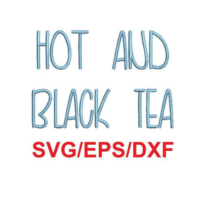 Hot and Black Tea font svg/eps/dxf alphabet cutting files (MHA)