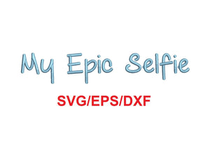 My Epic Selfie Script font svg/eps/dxf alphabet cutting files (MHA)