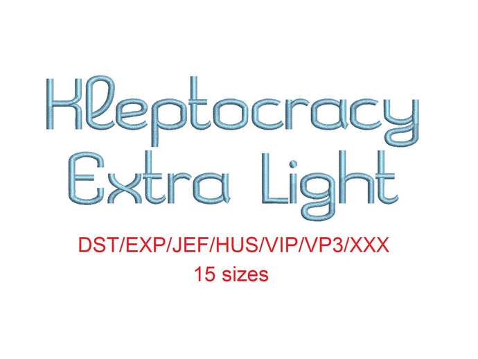 Kleptocracy Extra Light™ embroidery font dst/exp/jef/hus/vip/vp3/xxx 15 sizes small to large (RLA)