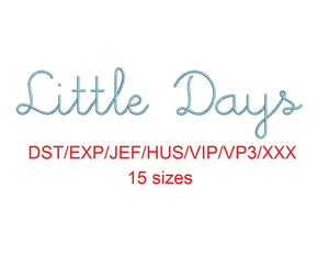 Little Days Script embroidery font dst/exp/jef/hus/vip/vp3/xxx 15 sizes small to large