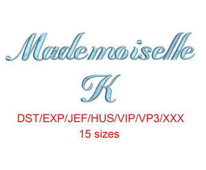 Mademoiselle K embroidery font dst/exp/jef/hus/vip/vp3/xxx 15 sizes small to large