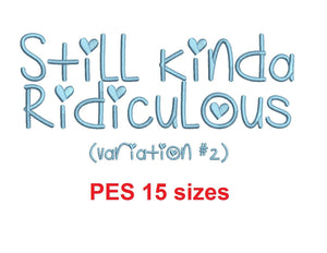 "Sill Kinda Ridiculous v2 embroidery font PES 15 Sizes 0.25 (1/4), 0.5 (1/2), 1, 1.5, 2, 2.5, 3, 3.5, 4, 4.5, 5, 5.5, 6, 6.5, 7"" (MHA)"
