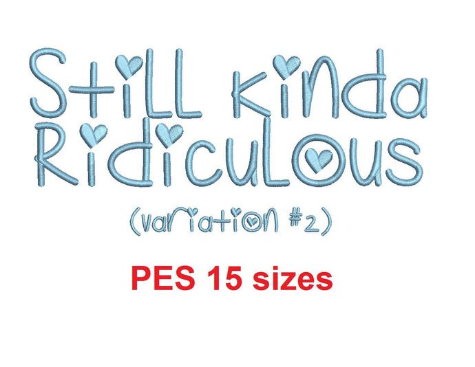 Sill Kinda Ridiculous v2 embroidery font PES 15 Sizes 0.25 (1/4), 0.5 (1/2), 1, 1.5, 2, 2.5, 3, 3.5, 4, 4.5, 5, 5.5, 6, 6.5, 7