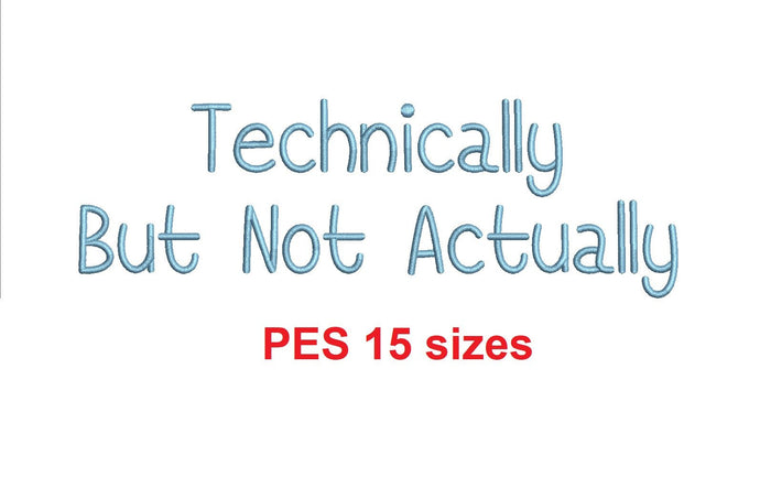 Technically But Not Actually embroidery font PES format 15 Sizes 0.25, 0.5, 1, 1.5, 2, 2.5, 3, 3.5, 4, 4.5, 5, 5.5, 6, 6.5, and 7