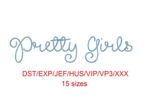 Pretty Girls Script font dst/exp/jef/hus/vip/vp3/xxx 15 sizes small to large (MHA)