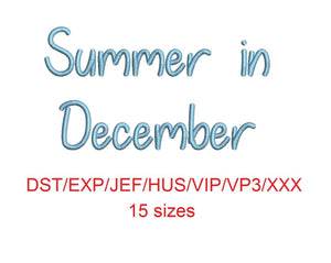 Summer in December embroidery font dst/exp/jef/hus/vip/vp3/xxx 15 sizes small to large (MHA)