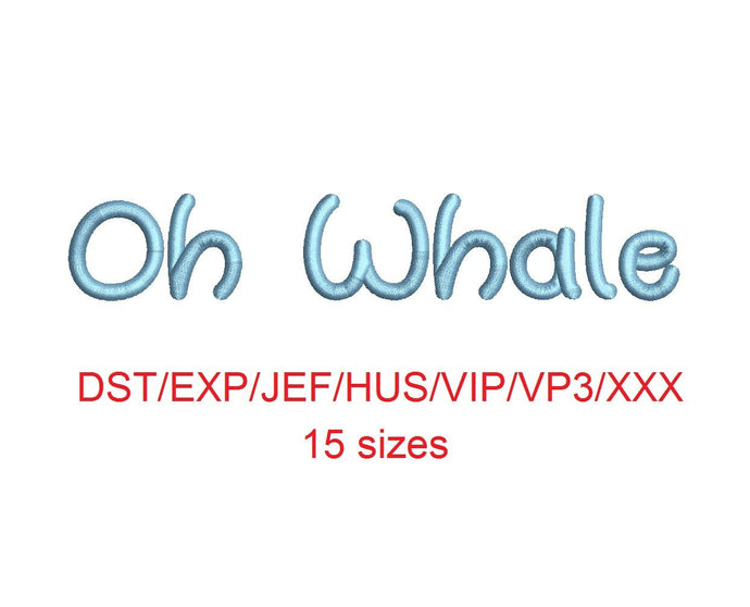 Oh Whale embroidery font dst/exp/jef/hus/vip/vp3/xxx 15 sizes small to large (MHA)