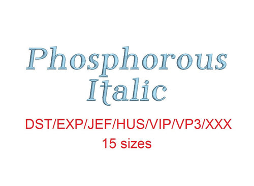 Phosphorus Italic embroidery font dst/exp/jef/hus/vip/vp3/xxx 15 sizes small to large