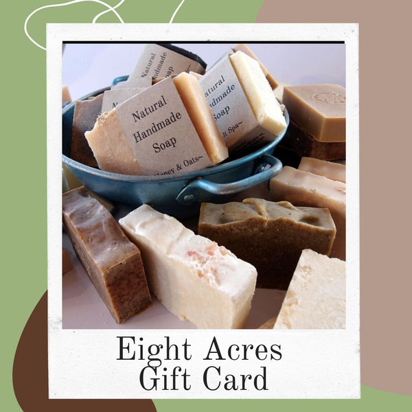 Eight Acres Gift Card